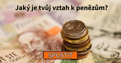 Jaký je tvůj vztah k penězům?
